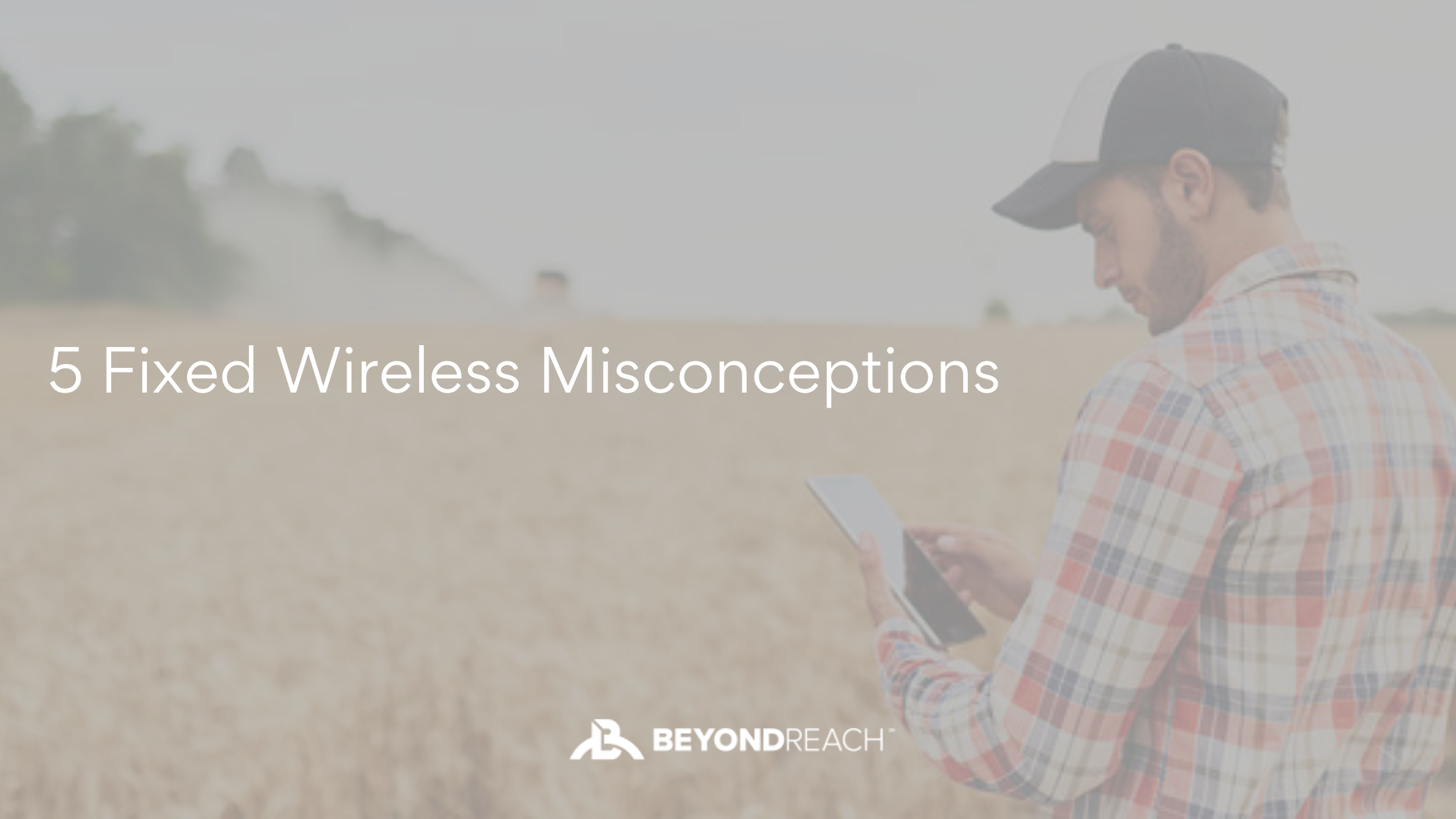 5 Fixed Wireless Misconceptions